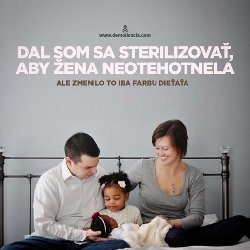 Dal som sa sterilizovať, aby žena neotehotnela, ale zmenilo to len farbu dieťaťa