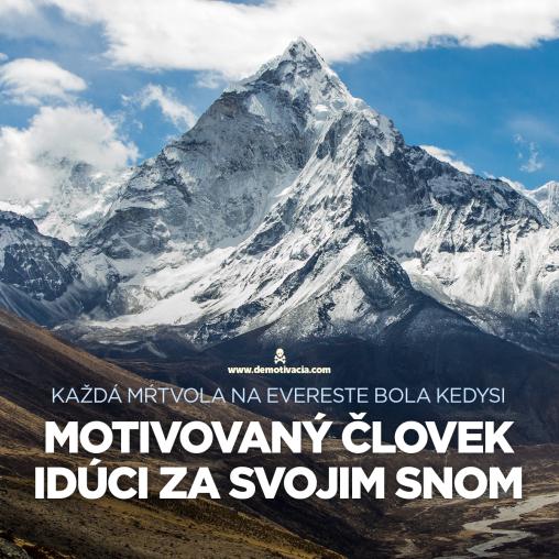 Každá mŕtvola na Evereste bola kedysi motivovaný človek idúci za svojim snom