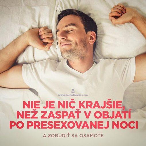Nič nie je krajšie, než zaspať v objatí po presexovanej noci a zobudiť sa osamote