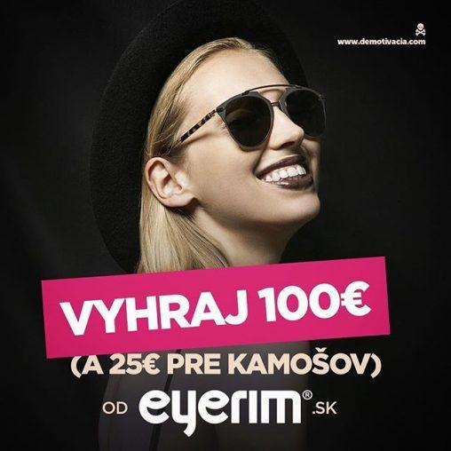 Vyhraj 100€ + 2x25€ s Eyerim