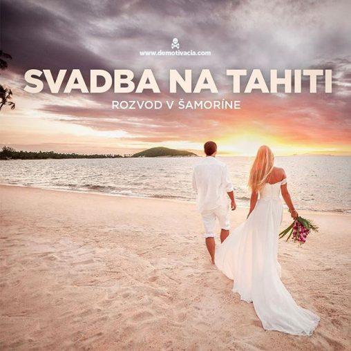Svadba na Tahiti, rozvod v Šamoríne