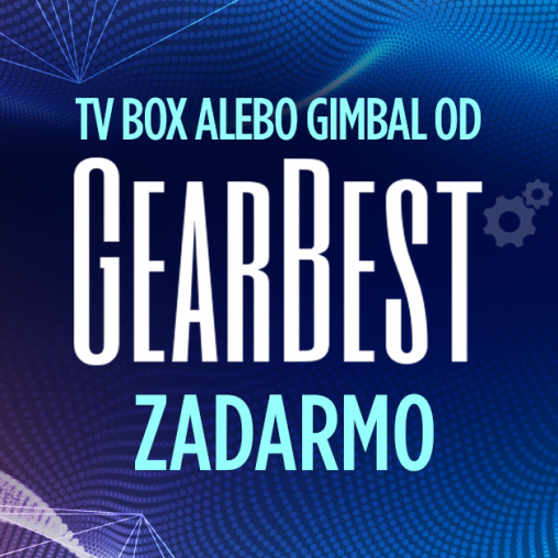 Súťaž s GearBest o Gimbal alebo TV Box zadarmo