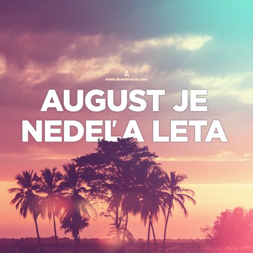 August je nedeľa leta