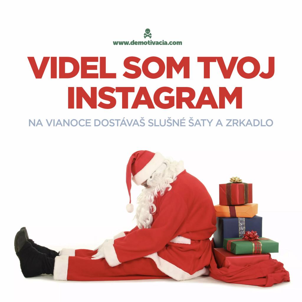 Videl som tvoj instagram. Na vianoce dostávaš slušné šaty a zrkadlo.