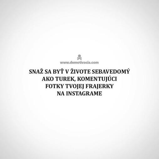 Snaž sa byť v živote sebavedomý ako Turek, komentujúci fotky tvojej frajerky na instagrame