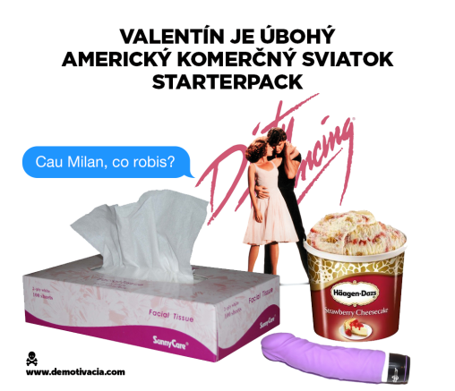 Valentín je úbohý americký komerčný sviatok STARTERPACK