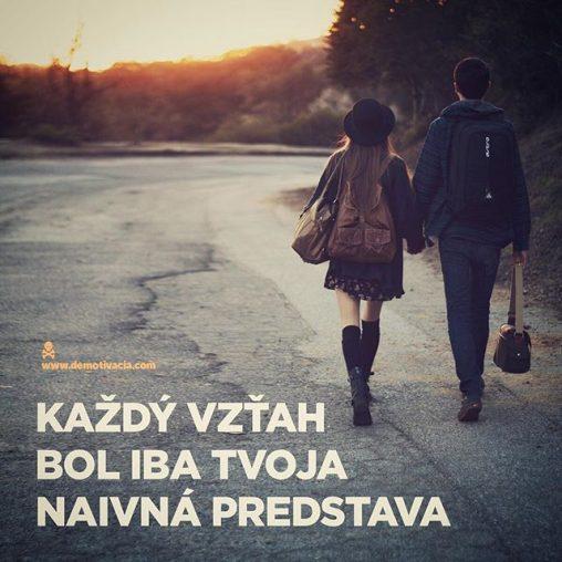 Každý tvoj vzťah bol iba tvoja naivná predstava