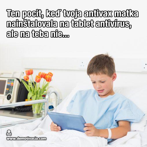 Ten pocit, keď tvoja antivax matka nainštalovala na tablet antivírus, ale na teba nie...